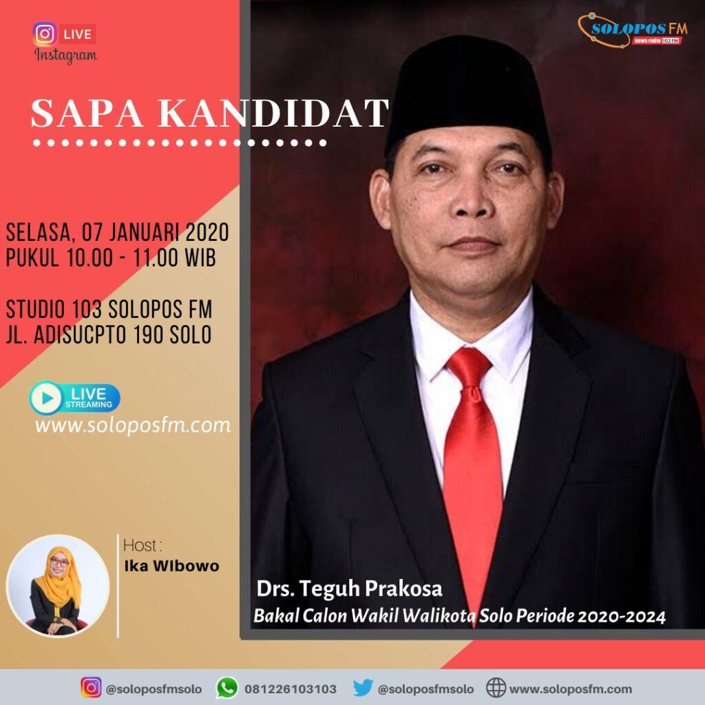 Sapa Kandidat, Teguh Prakosa, Bakal Calon Wakil Walikota Solo Periode 2020-2024