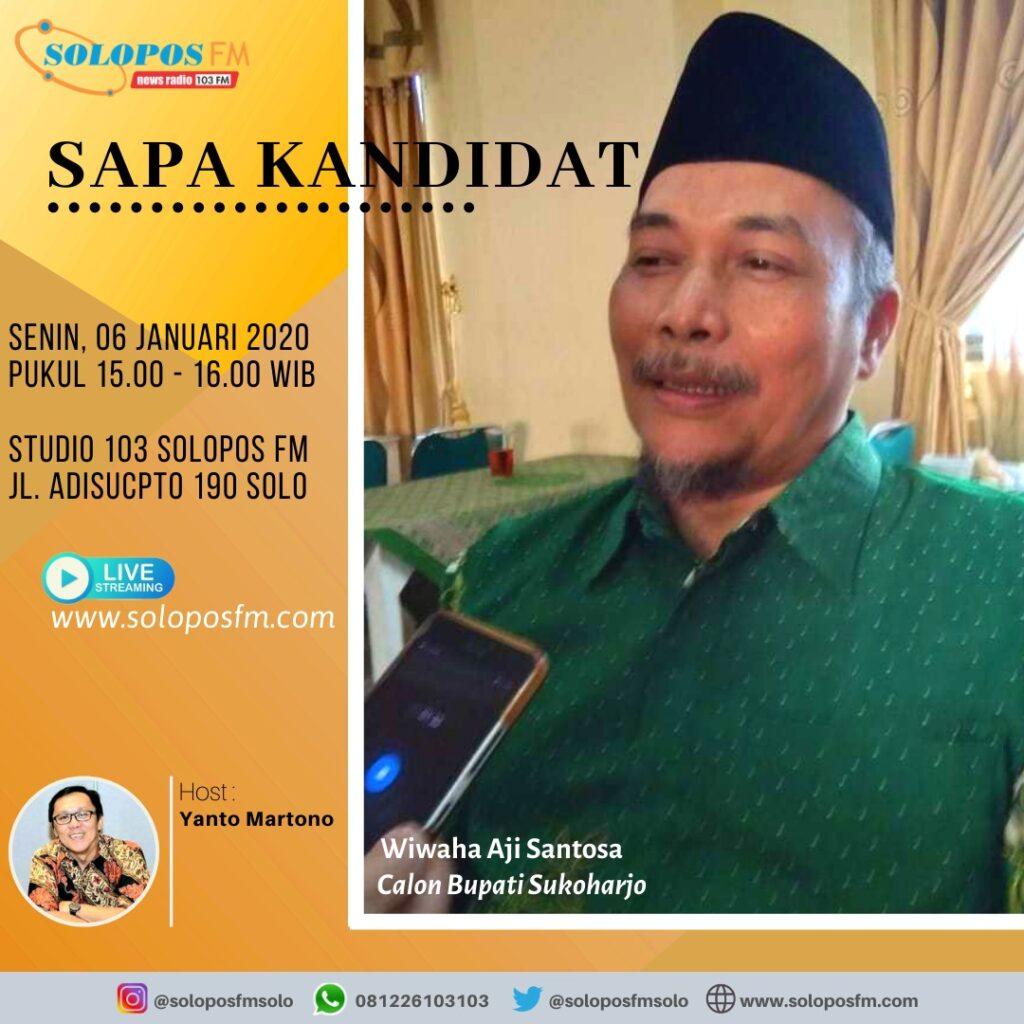 Sapa Kandidat, Wiwaha Aji Santosa, bakal Calon Bupati Sukoharjo Periode 2020-2024 dari jalur Independen