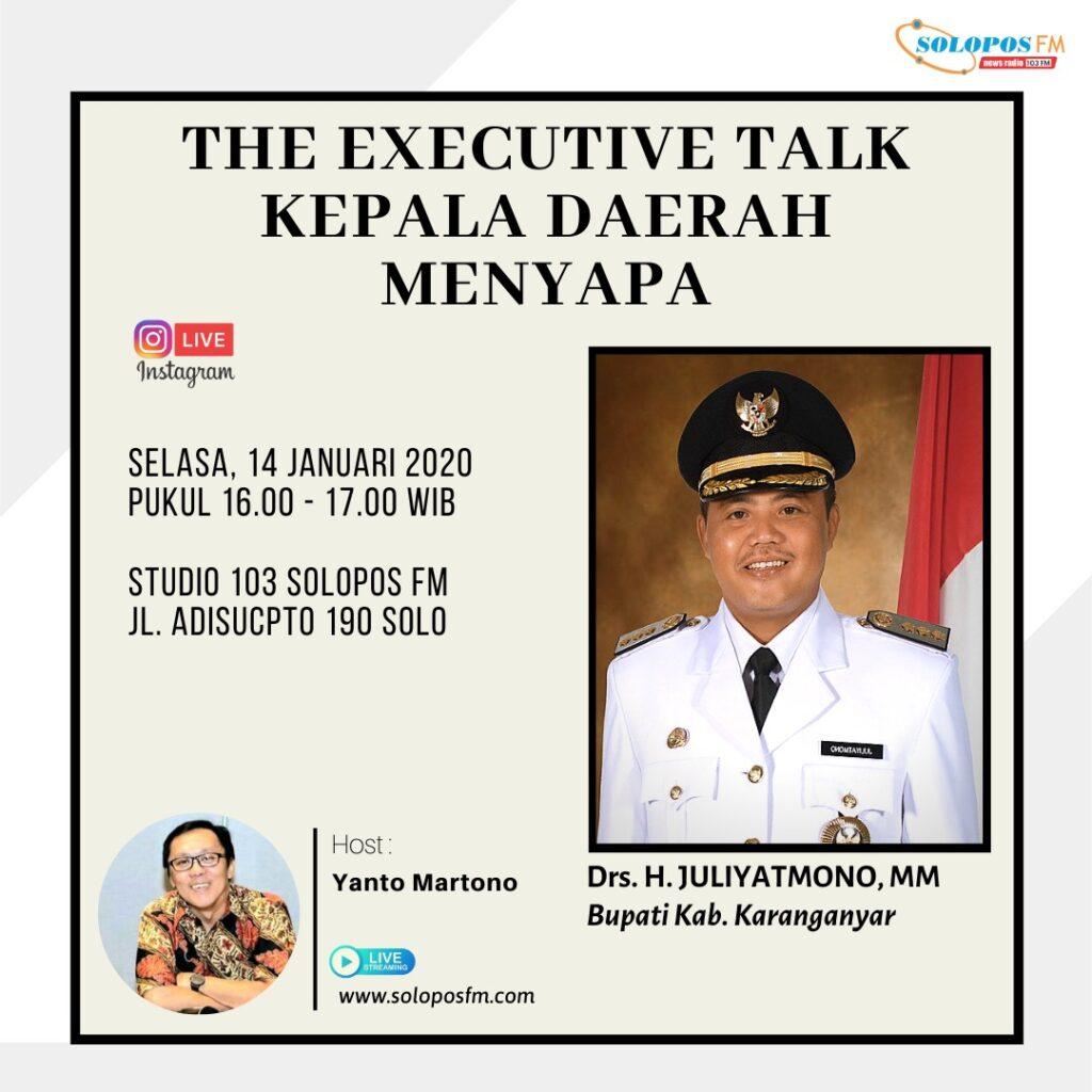 The Executive Talk – Kepala Daerah Menyapa, Bersama Bupati Karanganyar Juliyatmono
