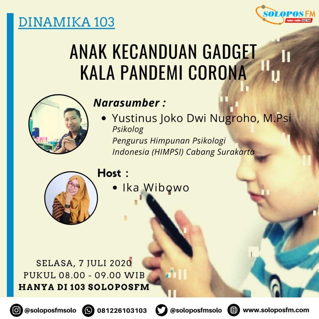Dinamika 103 : Anak Kecanduan Gadget Kala Pandemi Corona